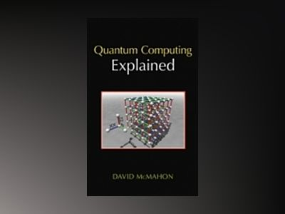 Quantum Computing Explained av David McMahon