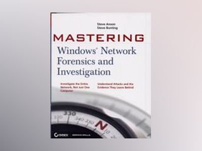 MasteringTM Windows Network Forensics and Investigation av Steve Bunting