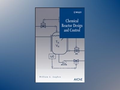Chemical Reactor Design and Control av William L.Luyben