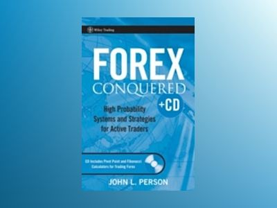 Forex Conquered: High Probability Systems and Strategies for Active Traders av John L. Person