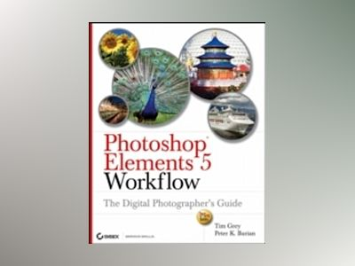 Photoshop Elements 5 Workflow: The Digital Photographer's Guide av Tim Grey