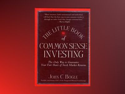 The Little Book of Common Sense Investing: The Only Way to Guarantee Your F av John C. Bogle