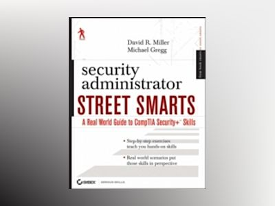 Security Administrator Street Smarts: A Real World Guide to CompTIA Securit av James M. Stewart