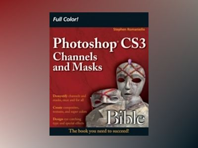 Photoshop CS3 Channels and Masks Bible av Stephen Romaniello