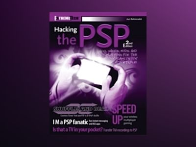 Hacking the PSPTM: Cool Hacks, Mods, and Customizations for the Sony PlaySt av Auri Rahimzadeh