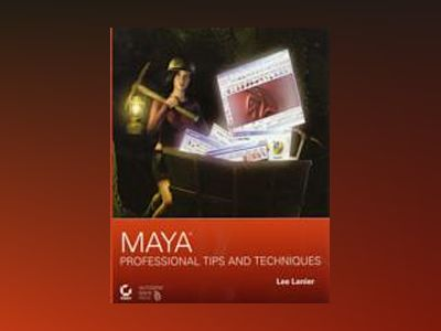 Maya Professional Tips and Techniques av Lee Lanier