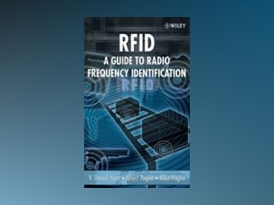 RFID: A Guide to Radio Frequency Identification av V. Daniel Hunt