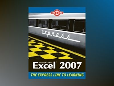 Microsoft Office Excel 2007: The L LineTM, The Express Line to Learning av Kathy Jacobs