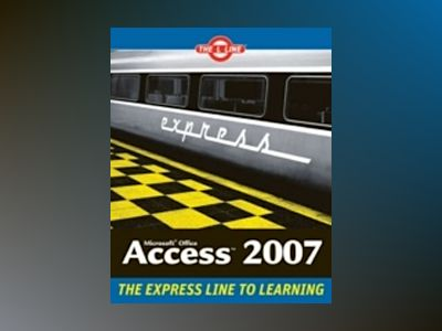 Microsoft Office Access 2007: The L LineTM, The Express Line to Learning av Kenneth Hess