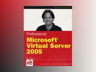 Professional Microsoft Virtual Server 2005 av B. Armstrong
