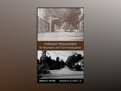 Forensic Procedures for Boundary and Title Investigation av Donald A. Wilson