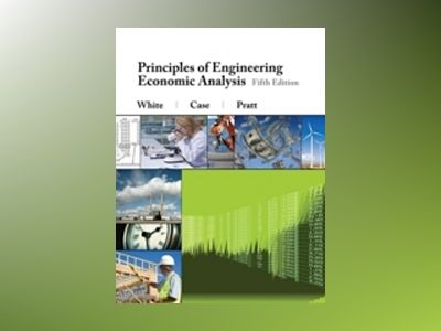 Principles of Engineering Economic Analysis, 5th Edition av John A. White