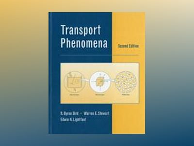 Transport Phenomena, Revised 2nd Edition av R. Byron Bird