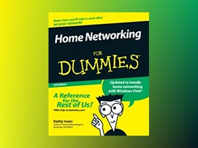 Home Networking For Dummies, 4th Edition av Kathyens