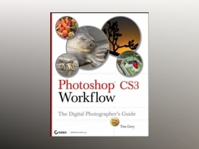 Photoshop CS3 Workflow : The Digital Photographer's Guide av Tim Grey