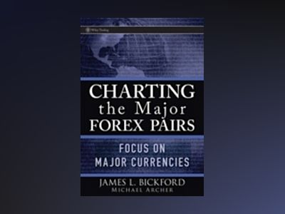 Charting the Major Forex Pairs: Focus on Major Currencies av Michael Archer