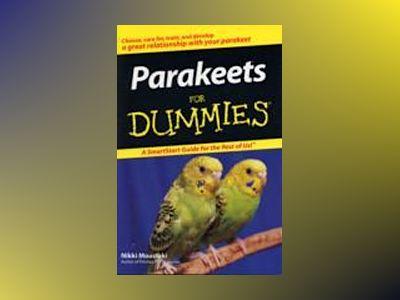 Parakeets For Dummies av Nikki Moustaki