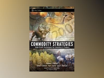 Commodity Strategies: High-Profit Techniques for Investors and Traders av Thomas J. Dorsey