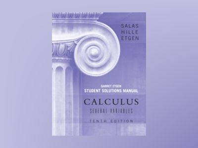 Calculus: One and Several Variables, Student Solutions Manual (Chapters 13 av Satunino L. Salas
