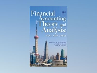 Financial Accounting Theory and Analysis: Text and Cases, 9th Edition av Richard G. Schroeder