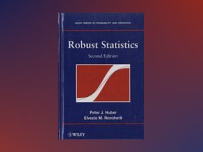 Robust Statistics, 2nd Edition av Peter J. Huber