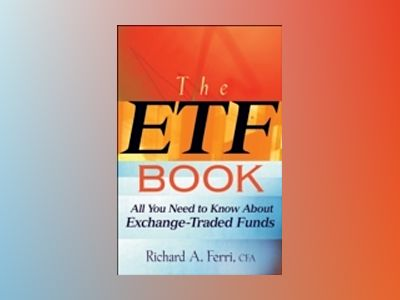 The ETF Book: All You Need to Know About Exchange Traded Funds av RichardFerri