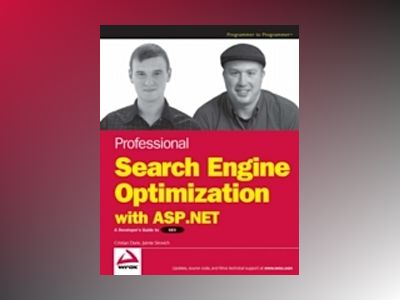 Professional Search Engine Optimization with ASP.NET: A Developer's Guide t av Cristian Darie