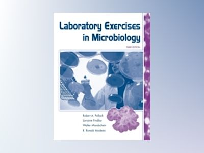 Laboratory Exercises in Microbiology, 3rd Edition av Robert A. Pollack