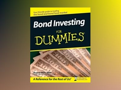 Bond Investing For Dummies av Russell Wild