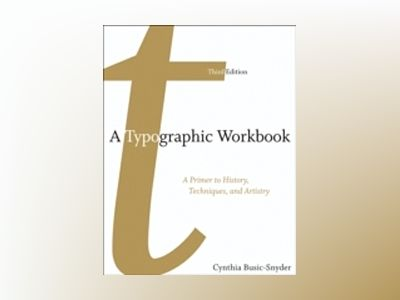 A Typographic Workbook: A Primer to History, Techniques, and Artistry, 3rd av Kate Clair