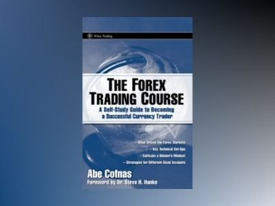 The Forex Trading Course : A Self-Study Guide To Becoming a Successful Curr av A. Cofnas