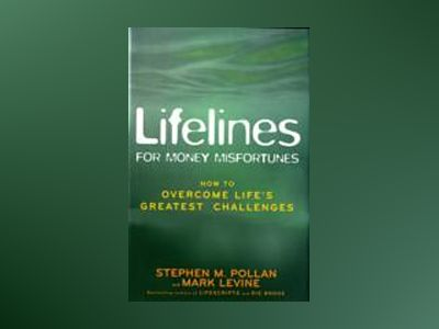 Lifelines for Money Misfortunes: How to Overcome Life's Greatest Challenges av Stephen M. Pollan