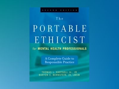 The Portable Ethicist for Mental Health Professionals: A Complete Guide to av Thomas L. Hartsell