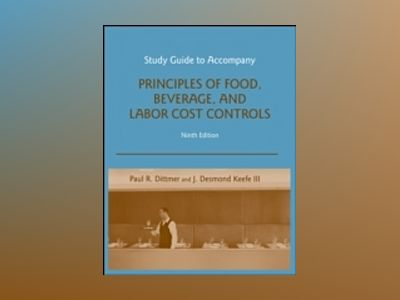 Principles of Food, Beverage, and Labor Cost Controls, Study Guide, 9th Edi av Paul R. Dittmer