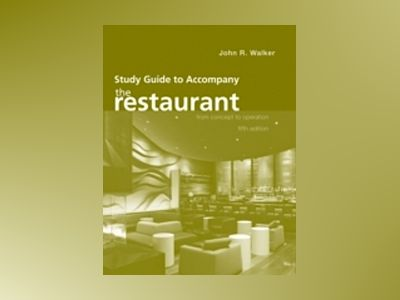 The Restaurant: From Concept to Operation, Study Guide, 5th Edition av John R. Walker