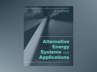 Alternative Energy Systems av B. K. Hodge