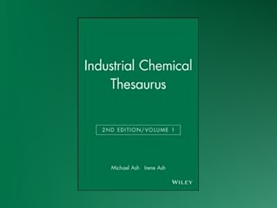 Industrial Chemical Thesaurus, 2nd Edition, Volume 1, 2nd Edition av Michael Ash