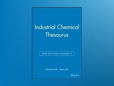 Industrial Chemical Thesaurus, 2nd Edition, Volume 2, 2nd Edition av Michael Ash