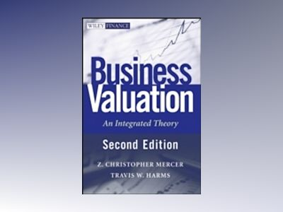 Business Valuation: An Integrated Theory, 2nd Edition av Z. Christopher Mercer