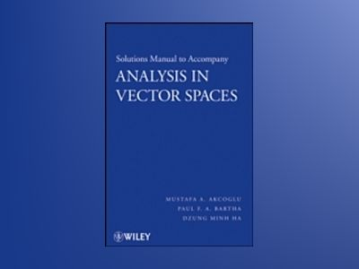 Analysis in Vector Spaces, Solutions Manual av Mustafa A. Akcoglu