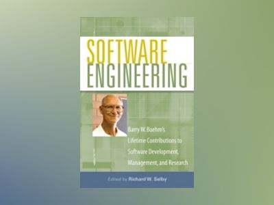 Software Engineering: Barry W. Boehm's Lifetime Contributions to Software D av Richard W. Selby