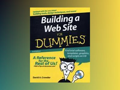 Building a Web Site For Dummies, 3rd Edition av David A. Crowder