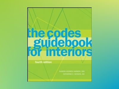 The Codes Guidebook for Interiors, 4th Edition av Sharon Koomen Harmon