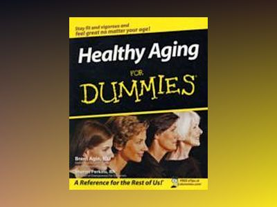 Healthy Aging For Dummies av Brent Agin