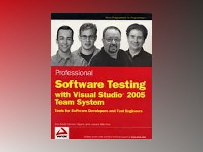 Professional Software Testing with Visual Studio 2005 Team System: Tools fo av Tom Arnold