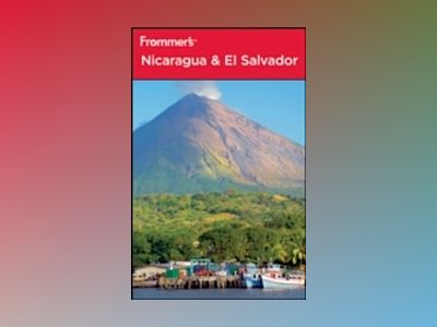 Frommer's Nicaragua and El Salvador av Charlie O'Malley