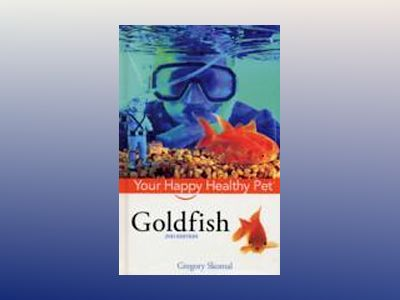 Goldfish: Your Happy Healthy PetTM, 2nd Edition av Gregory Skomal