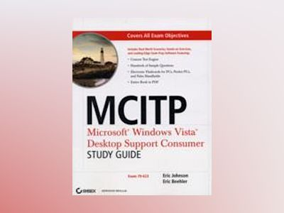 MCITP: Microsoft Windows VistaTM Desktop Support Consumer Study Guide: Exam av E. Johnson