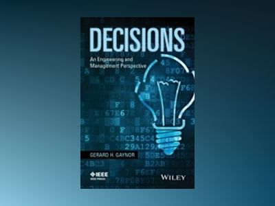 Decisions: Finding Your Way Through the Maze av Gerard H. Gaynor