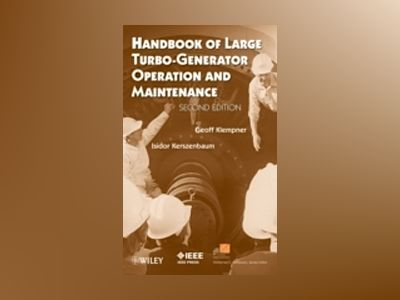 Handbook of Large Turbo-Generator Operation and Maintenance, 2nd Edition av Geoff Klempner
